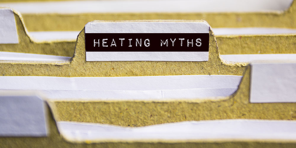 Four Home Heating Myths Every Homeowner Should Know